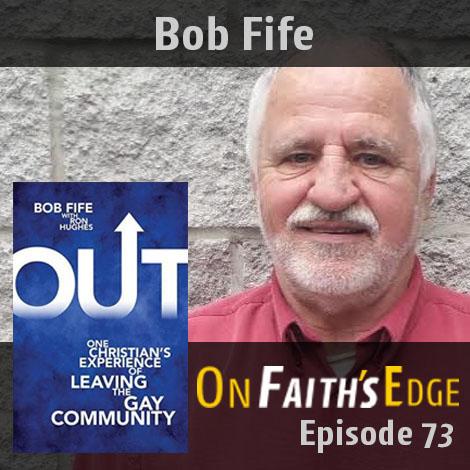Bob Fife - On Faith's Edge - Episode 72