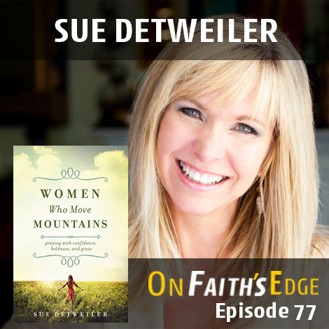 Post image for Women Who Move Mountains with Sue Detweiler | Episode 77