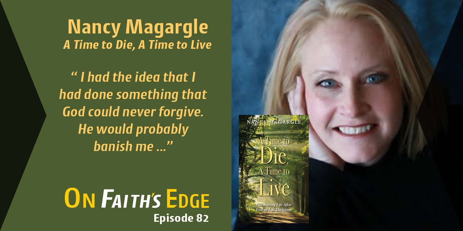 Post image for Moving Beyond End-of-Life Decisions – Author, Speaker Nancy Magargle | Episode 82