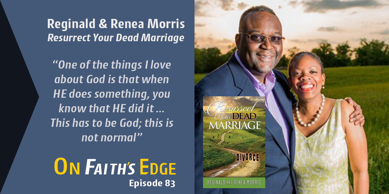 Post image for How to Resurrect Your Marriage with Reginald & Renea Morris | Episode 83